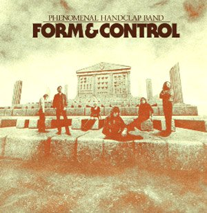 The Phenomenal Handclap Band Limited Edition Vinyl Version Of Form & Control