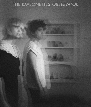 The Raveonettes Announce New Album 'Observator' Out September 11th 2012