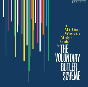 The Voluntary Butler Scheme Announce New Album 'A Million Ways To Make Gold' Released 24 February 2014