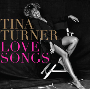 Tina Turner Announces New Album 'Love Songs' Released 3rd February 2014