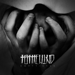 To The Wind Release New Album, 'Empty Eyes' On May 6th 2013