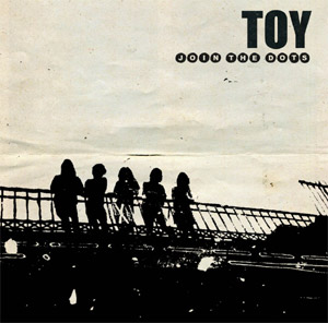 Toy Announce New Album 'Join The Dots' Released 9th December 2013