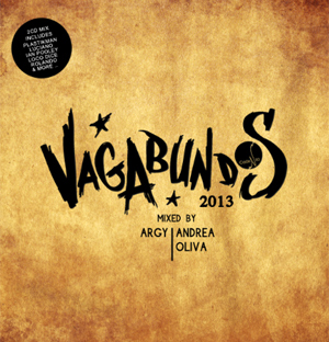 Vagabundos 2013 Mixed By Argy / Andrea Oliva