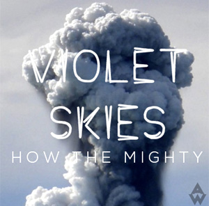 Violet Skies 'How The Mighty' Free Download