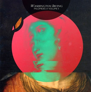 Washington Irving Free Download Of 'Palomides', The Title Track From Their Debut Album 'Palomides: Volume I & Ii' [Listen]