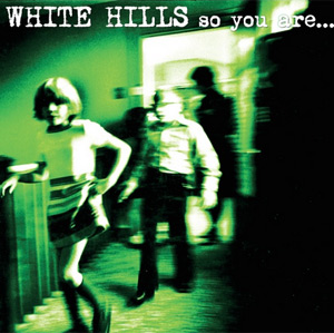 White Hills Release New Album 'So,you Are... So You'll Be' Plus  European Tour Autumn 2013 Tour Announced