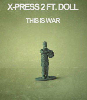 X Press 2 Release New Single 'This Is War' Plus Summer 2011 Tour Dates