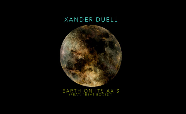 Xander Duell Releases Stream Of Earth On It's Axis' (Feat. Beat Boxes) [Listen]