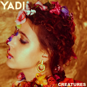 Yadi Announces New Single 'Creatures' Released On August 22nd 2013