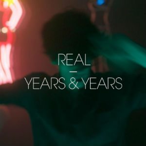 Years And Years Release 'Real' Single Out February 17 2014