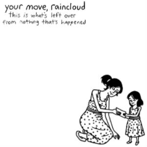 Your Move, Raincloud Release Debut Album 'This Is What's Left Over From Nothing That's Happened'