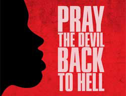 Pray the Devil Back to Hell Movie Still