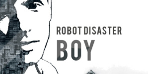 Robot Disaster - Boy Video