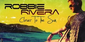 Robbie Rivera - Closer To The Sun Video