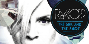 Royksopp - The Girl And The Robot feat Robyn Video