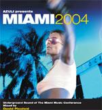 Miami 2004 - The Underground Sound Of The Miami Music Conference