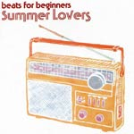 Beats for Beginners - Interview - Listen to Summer Lovers Audio Streams