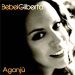 Bebel Gilberto - Aganju - Single Review
