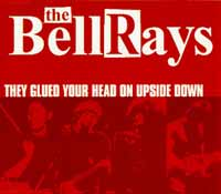 The BellRays - They Glued Your Head On Upside Down' @ www.contactmusic.com