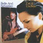 Music - Belle & Sebastian - I'm A Cuckoo (Rough Trade Records 16/02/04) - Single Review