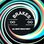 Brakes - All Night Disco Party - Video stream