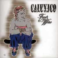 Calexico's New Album 'Feast of Wire' Reviewed @ www.contactmusic.com