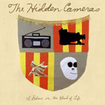 The Hidden Cameras - I Believe In The Good Of Life - Single Review