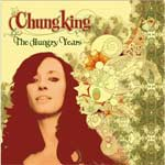 Chungking - The Hungry Years - Album Review