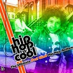 hip hop 'n' cool - THE ULTIMATE FEEL GOOD HIP HOP ANTHEMS