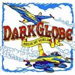 Dark Globe - Break My World - Single Review