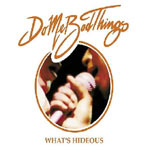 Do Me Bad Things - What's Hideous? - Single Review