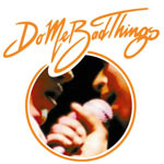 Do Me Bad Things - What's Hideous - released March 28th - Video Streams