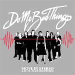 Do Me Bad Things - Move In Stereo - (Liv Ullman on Drums) - Single Review