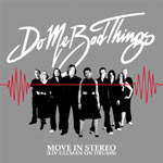 Do Me Bad Things - New Single 'Move In Stereo' released on 13th June - Video Stream