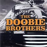 The Doobie Brothers - Greatest Hits - Release Date: 19th July 2004