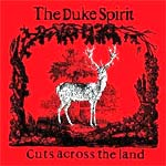 The Duke Spirit - Cuts Across The Land - Loog - Album Review