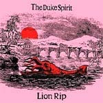 The Duke Spirit - The Lion Rip - Loog Records - Single Review