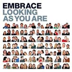 Embrace s - Looking As You Are - Video Streams