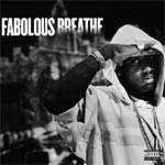 Fabolous - Breathe - Single Review