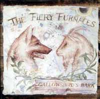 Music - Fiery Furnaces: Gallowbird's Bark. 20/10/03 Rough Trade Records.