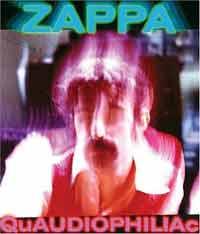 FRANK ZAPPA - DTS ENTERTAINMENT PRESENTS FRANK ZAPPA'S QuAUDIOPHILIAc