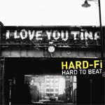 Hard - Fi - Hard to beat - Single Review
