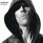 Ian Brown - All Ablaze - Video Stream