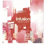 Infusion - Better World - Single Review
