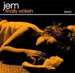 Jem - Finally Woken - Audio Streams