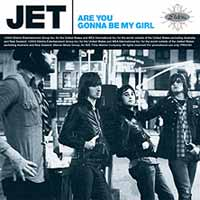 Music - JET - Are You Gonna Be My Girl' released May 24 th