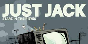 Just Jack -  Starz In Their Eyes - Video Stream