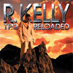 R Kelly - Tp.3 Reloaded - Jive - Album Review