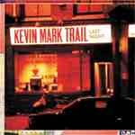 Kevin Mark Trail - last night (22/06/05) - Single Review