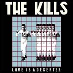 The Kills - Love Is A Deserter ( 30/05/05 Domino records) - Single Review